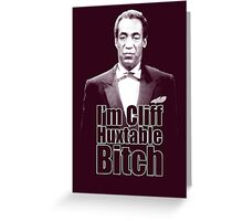 I'm Cliff Huxtable B*tch Greeting Card