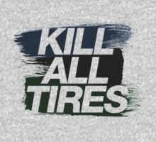 Kill All Tires (4) by PlanDesigner