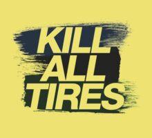 Kill All Tires (4) Kids Clothes