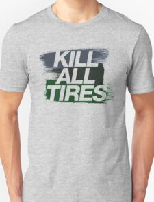 Kill All Tires (4) Unisex T-Shirt