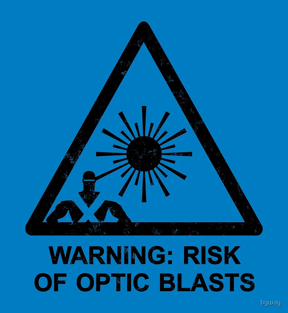 Warning: Risk Of Optic Blasts by byway