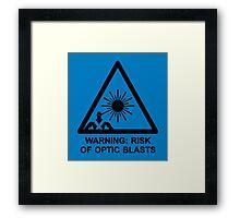 Warning: Risk Of Optic Blasts Framed Print