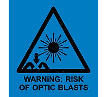 Warning: Risk Of Optic Blasts Photographic Print