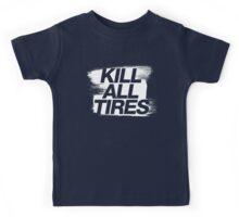 Kill All Tires (5) Kids Tee