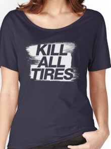 Kill All Tires (5) Women's Relaxed Fit T-Shirt