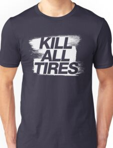 Kill All Tires (5) T-Shirt