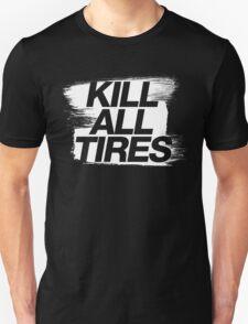 Kill All Tires (5) T-Shirt