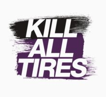 Kill All Tires (6) by PlanDesigner