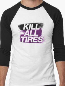 Kill All Tires (6) Men's Baseball ¾ T-Shirt