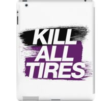 Kill All Tires (6) iPad Case/Skin