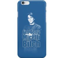 I'm Tony Micelli B*tch iPhone Case/Skin