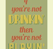 DRINKIN' by lwswrghtdsgn