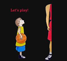 Let's play basketball! Unisex T-Shirt
