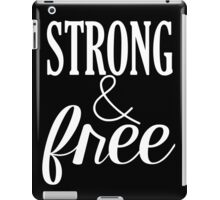 Strong & Free in White iPad Case/Skin