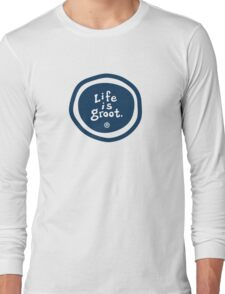 Life is Groot Long Sleeve T-Shirt