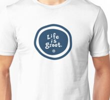 Life is Groot Unisex T-Shirt