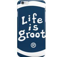 Life is Groot iPhone Case/Skin