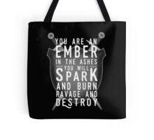 You Are An Ember In The Ashes Tote Bag