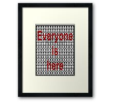 Everyone is here Framed Print