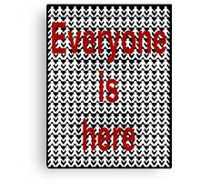 Everyone is here Canvas Print