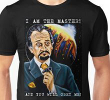 I am the Master and You Will Obey Me! Unisex T-Shirt