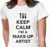 Keep calm I'm a make-up artist Womens Fitted T-Shirt