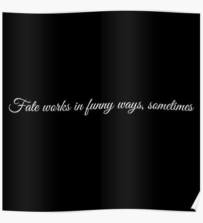 Fate works in funny ways sometimes Poster