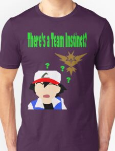 There's a Team Instinct? Unisex T-Shirt