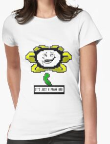 """Undertale """"Just A Prank Bro"""" Womens Fitted T-Shirt"""