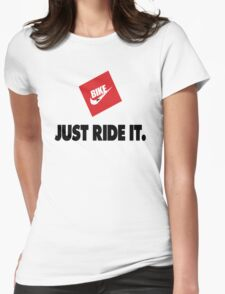 """BIKE """"Just Ride It."""" Womens Fitted T-Shirt"""
