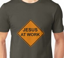Jesus at Work Road Sign Unisex T-Shirt