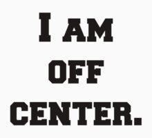 Off Center by daydreamatnight
