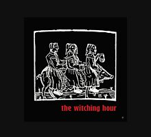 WITCHING HOUR Unisex T-Shirt