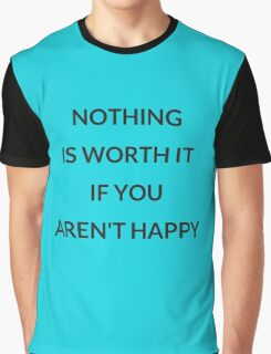 Nothing is worth it Graphic T-Shirt