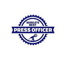 World's best press officer Photographic Print