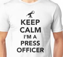 Keep calm I'm a press officer Unisex T-Shirt