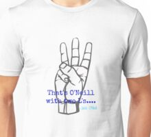 O'Neill with two L's... Unisex T-Shirt