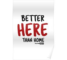 Better Here Than Home Poster