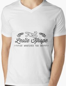 Be the Leslie Knope of Whatever You Do - parks and rec Mens V-Neck T-Shirt