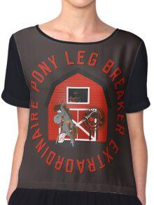 Pony Leg Breaker Extraordinaire Chiffon Top