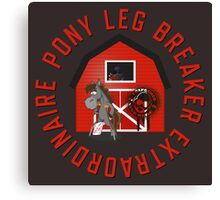Pony Leg Breaker Extraordinaire Canvas Print