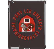 Pony Leg Breaker Extraordinaire iPad Case/Skin
