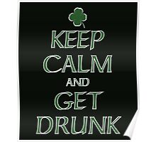 Keep Calm and Get Drunk Poster
