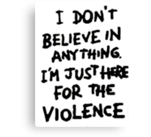 Riot for violence Canvas Print