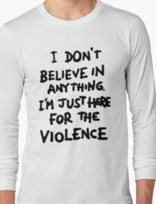 Riot for violence Long Sleeve T-Shirt