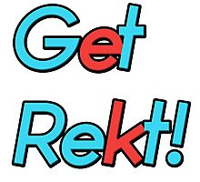 GET REKT - League of Legends style gaming! Photographic Print