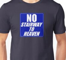 No Stairway to Heaven Unisex T-Shirt