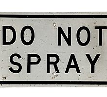 do not spray by Val Goretsky