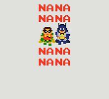 Nana Nana Nana Nana Unisex T-Shirt