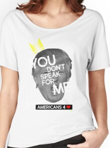 You Don't Speak For Me - (African Americans) Women's Relaxed Fit T-Shirt